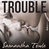 Trouble - Samantha Towle