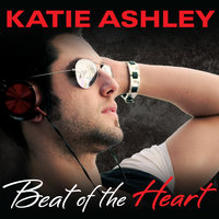 Beat of the Heart - Katie Ashley