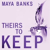 Theirs to Keep - Maya Banks