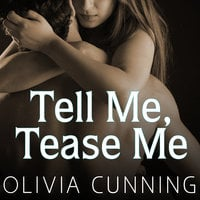 Tell Me, Tease Me - Olivia Cunning