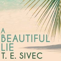A Beautiful Lie - T.E. Sivec