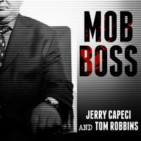 Mob Boss: The Life of Little Al D'arco, the Man Who Brought Down the Mafia - Tom Robbins,Jerry Capeci