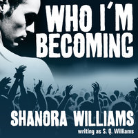 Who I'm Becoming - S.Q. Williams