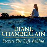 Secrets She Left Behind - Diane Chamberlain