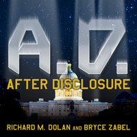 A.D. After Disclosure - Bryce Zabel,Richard M. Dolan