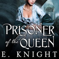 Prisoner of the Queen - Eliza Knight, E. Knight