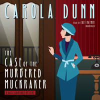 The Case of the Murdered Muckraker - Carola Dunn