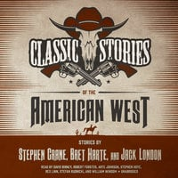Classic Stories of the American West - Jack London,Stephen Crane,Bret Harte