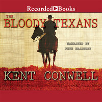 The Bloody Texans - Kent Conwell