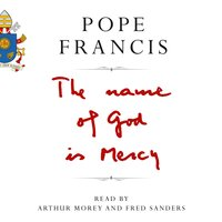 The Name of God is Mercy - Pope Francis