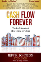 Cash Flow Forever! - Jeff K. Johnson