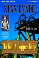 To Kill A Copper King - Stan Lynde