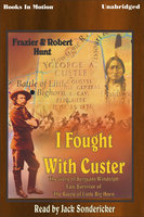 I Fought with Custer - Robert Hunt,Frazier