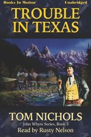 Trouble in Texas - Tom P. Nichols