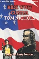 Ride With Custer - Tom P. Nichols