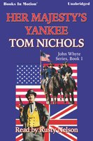 Her Majesty's Yankee - Tom P. Nichols