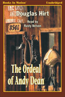 The Ordeal of Andy Dean - Douglas Hirt
