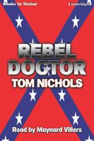 Rebel Doctor - Tom P. Nichols