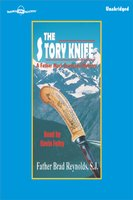 The Story Knife - Father Brad Reynolds