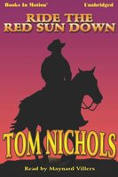 Ride the Red Sun Down - Tom P. Nichols