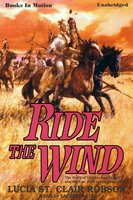 Ride The Wind - Lucia St. Clair Robson