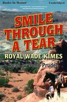 Smile Through A Tear - Royal Wade Kimes