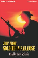 Soldier in Paradise - John Mort
