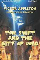 Tom Swift And The City Of Gold - Victor Appleton