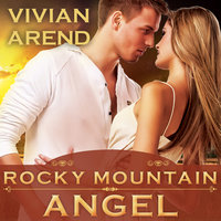 Rocky Mountain Angel - Vivian Arend