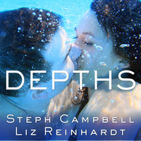 Depths - Steph Campbell,Liz Reinhardt