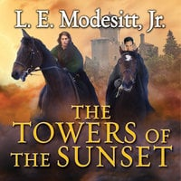 The Towers of the Sunset - L.E. Modesitt