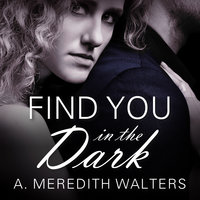 Find You in the Dark - A. Meredith Walters