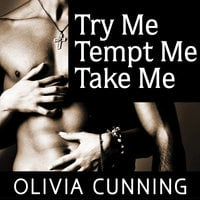 Try Me, Tempt Me, Take Me - Olivia Cunning