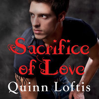 Sacrifice of Love - Quinn Loftis