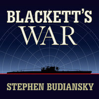 Blackett's War: The Men Who Defeated the Nazi U-boats and Brought Science to the Art of Warfare - Stephen Budiansky