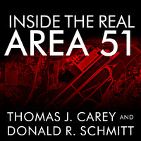 Inside the Real Area 51: The Secret History of Wright Patterson - Donald R. Schmitt,Thomas J. Carey