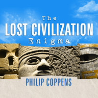The Lost Civilization Enigma - Philip Coppens