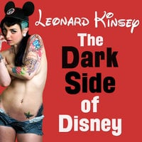 The Dark Side of Disney - Leonard Kinsey