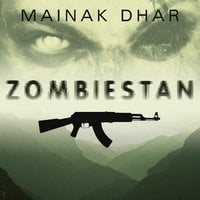 Zombiestan: A Zombie Novel - Mainak Dhar