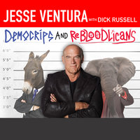 DemoCRIPS and ReBLOODlicans: No More Gangs in Government - Dick Russell,Jesse Ventura