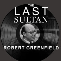 The Last Sultan: The Life and Times of Ahmet Ertegun - Robert Greenfield