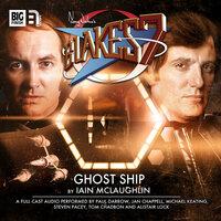 Blake's 7 - The Classic Adventures - Ghost Ship - Iain McLaughlin