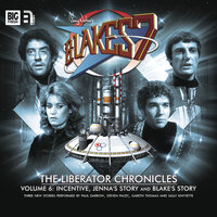 Blake's 7 - The Liberator Chronicles - Volume 6 - Peter Anghelides, Steve Lyons, Mark Wright, Cavan Scott