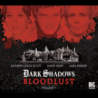 Dark Shadows - Bloodlust - Volume 1 - Joseph Lidster,Will Howells,Alan Flanagan