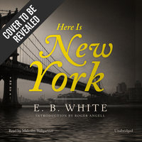 Here Is New York - E.B. White