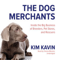 The Dog Merchants - Kim Kavin