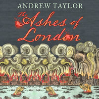 The Ashes of London - Andrew Taylor