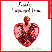 Reader, I Married Him - Tracy Chevalier