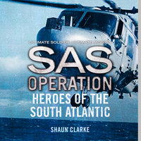 Heroes of the South Atlantic - Shaun Clarke