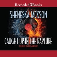 Caught Up in the Rapture - Sheneska Jackson